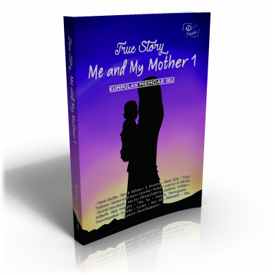 True Story : Me and My Mother Jilid 1 – Kumpulan Memoar