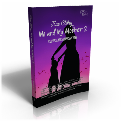 True Story : Me and My Mother Jilid 2 –  Kumpulan Memoar
